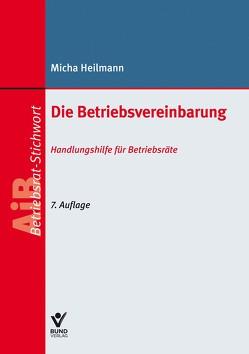 Die Betriebsvereinbarung von Heilmann,  Micha