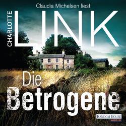 Die Betrogene von Link,  Charlotte, Michelsen,  Claudia