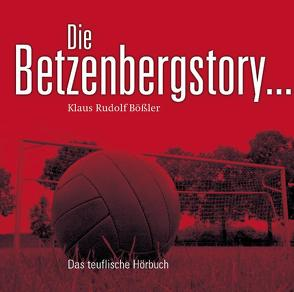 Die Betzenbergstory von Bößler,  Klaus Rudolf, Fillibeck,  Andreas, Röder,  Ralph, Rüskamp,  Arnd