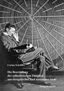 Die Beurteilung der erfinderischen Tätigkeit aus europäischer und nationaler Sicht von Schröder,  Carina