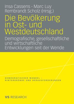 Die Bevölkerung in Ost- und Westdeutschland von Cassens,  Insa, Luy,  Marc, Scholz,  Rembrandt