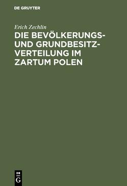 Die Bevölkerungs- und Grundbesitzverteilung im Zartum Polen von Zechlin,  Erich