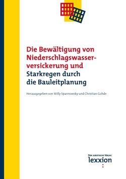 Die Bewältigung von Niederschlagswasserversickerung und Starkregen durch die Bauleitplanung von Christian,  Gohde, Spannowksy,  Willy