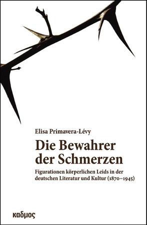Die Bewahrer der Schmerzen von Primavera-Lévy,  Elisa
