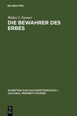 Die Bewahrer des Erbes von Farmer,  Margaret Planton, Farmer,  Walter I., Goldmann,  Klaus, Kunze,  Henning