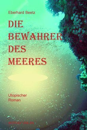 Die Bewahrer des Meeres von Beetz,  Eberhard