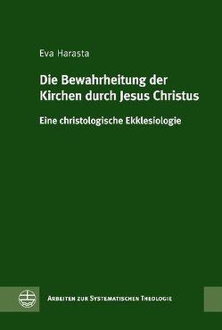 Die Bewahrheitung der Kirchen durch Jesus Christus von Harasta,  Eva