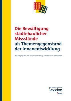 Die Bewältigung städtebaulicher Missstände von Hofmeister,  Andreas, Spannowsky,  Willy