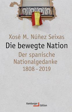 Die bewegte Nation von Núnez Seixas,  Xosé Manoel