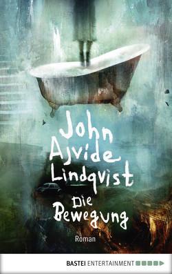 Die Bewegung von Lindqvist,  John Ajvide