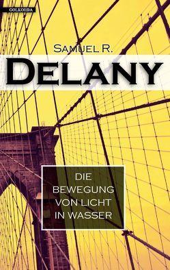 Die Bewegung von Licht in Wasser von Delany,  Samuel R., Nicolaisen,  Jasper
