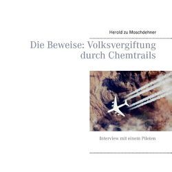 Die Beweise: Volksvergiftung durch Chemtrails von Moschdehner,  Herold zu