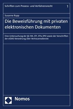 Die Beweisführung mit privaten elektronischen Dokumenten von Rupp,  Susanne