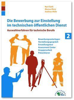 Die Bewerbung zur Einstellung im technischen öffentlichen Dienst von Guth,  Kurt, Mery,  Marcus, Mohr,  Andreas