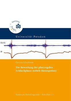 Die Bewertung der pharyngalen Schluckphase mittels Bioimpedanz von Schultheiss,  Corinna