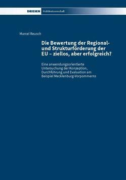 Die Bewertung der Regional- und Strukturförderung der EU – ziellos, aber erfolgreich? von Reusch,  Marcel