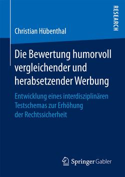 Die Bewertung humorvoll vergleichender und herabsetzender Werbung von Hübenthal,  Christian