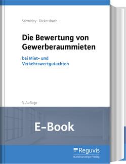 Die Bewertung von Gewerberaummieten (E-Book) von Dickersbach,  Marc, Schwirley,  Peter