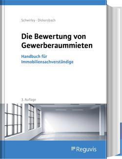Die Bewertung von Gewerberaummieten von Dickersbach,  Marc, Schwirley,  Peter