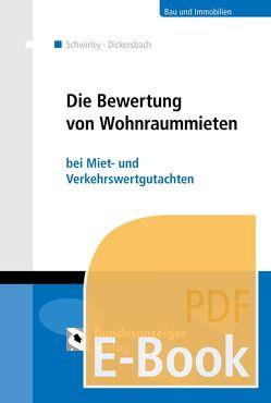 Die Bewertung von Wohnraummieten (E-Book) von Dickersbach,  Marc, Schwirley,  Peter