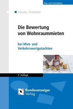 Die Bewertung von Wohnraummieten von Dickersbach,  Marc, Schwirley,  Peter