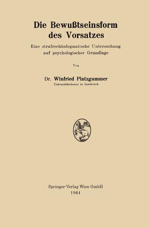 Die Bewußtseinsform des Vorsatzes von Platzgummer,  Winfried