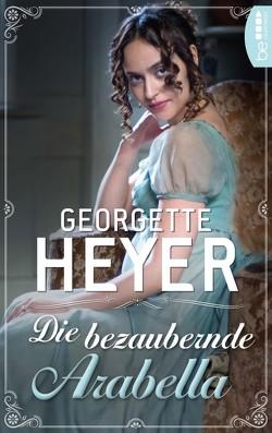 Die bezaubernde Arabella von Heyer,  Georgette, Kauer,  Edmund Th.