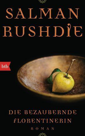 Die bezaubernde Florentinerin von Robben,  Bernhard, Rushdie,  Salman