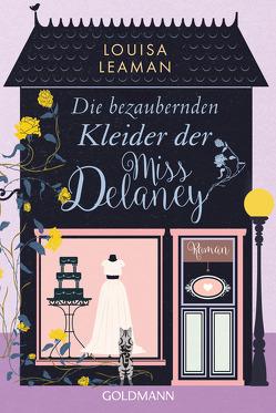 Die bezaubernden Kleider der Miss Delaney von Leaman,  Louisa, Schneider,  Regina