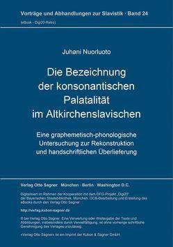 Die Bezeichnung der konsonantischen Palatalität im Altkirchenslavischen von Nuorluoto,  Juhani
