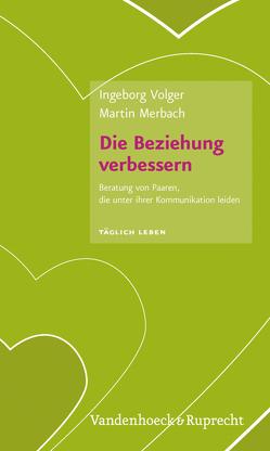 Die Beziehung verbessern von Merbach,  Martin, Volger,  Ingeborg