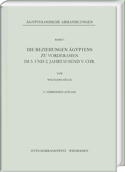 Die Beziehungen Ägyptens zu Vorderasien im 3. und 2. Jahrtausend v. Chr. von Helck,  Wolfgang