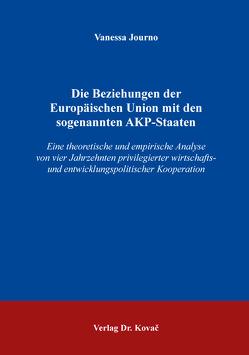 Die Beziehungen der Europäischen Union mit den sogenannten AKP-Staaten von Journo,  Vanessa