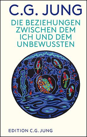 Die Beziehungen zwischen dem Ich und dem Unbewussten von Jung,  C.G., Jung,  Lorenz