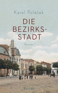 Die Bezirksstadt von Brousek,  Antonín, Poláček,  Karel