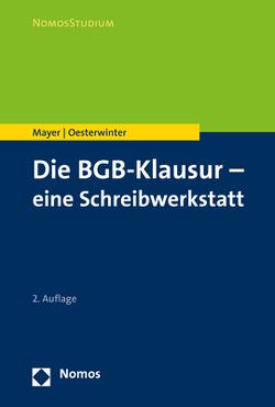 Die BGB-Klausur – eine Schreibwerkstatt von Mayer,  Volker, Oesterwinter,  Petra