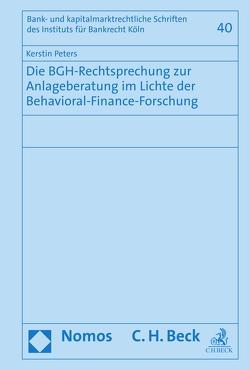 Die BGH-Rechtsprechung zur Anlageberatung im Lichte der Behavioral-Finance-Forschung von Peters,  Kerstin