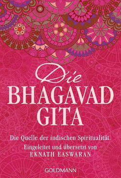 Die Bhagavad Gita von Easwaran,  Eknath