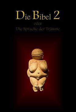 Die Bibel 2 oder Die Sprache der Träume von Schlau,  Dietmar