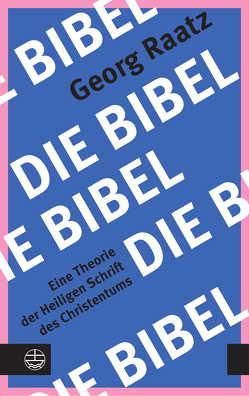 Die Bibel von Raatz,  Georg