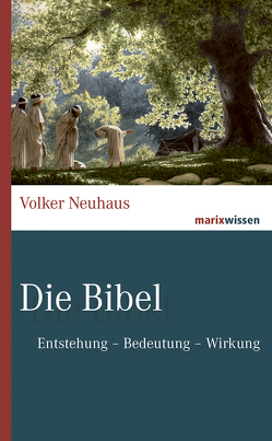 Die Bibel von Neuhaus,  Volker