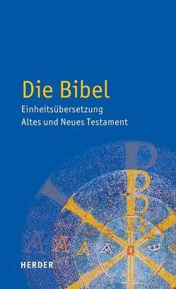 Die Bibel von Bischöfe Deutschlands,  Österreichs,  der Schweiz u.a.,  der Schweiz u.a.