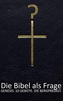 Die Bibel als Frage von Glanz,  Udo, Joblin,  Bob
