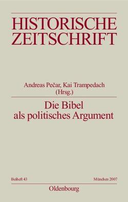 Die Bibel als politisches Argument von Pecar,  Andreas, Trampedach,  Kai