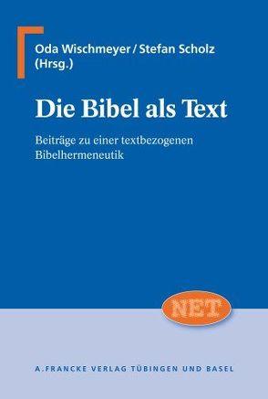 Die Bibel als Text von Scholz,  Stefan, Wischmeyer,  Oda