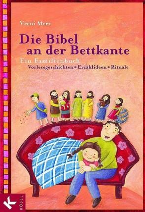 Die Bibel an der Bettkante von Greune,  Mascha, Merz,  Vreni