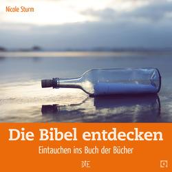 Die Bibel entdecken von Sturm,  Nicole