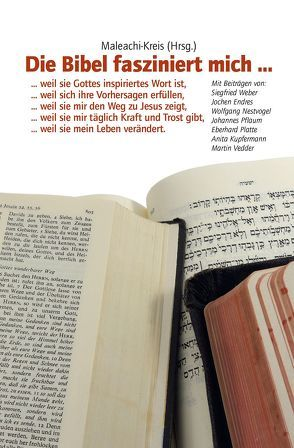 Die Bibel fasziniert mich … von Endres,  Jochen, Kotsch,  Michael, Kupfermann,  Anita, Nestvogel,  Wolfgang, Pflaum,  Johannes, Platte,  Eberhard, Vedder,  Martin, Weber,  Siegfried