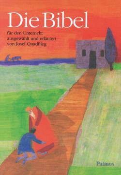 Die Bibel für den Unterricht von Quadflieg,  Josef