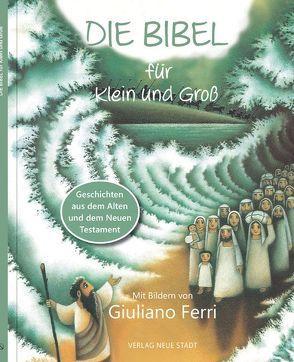 Die Bibel für Klein und Groß von Ferri,  Giuliano, Liesenfeld,  Stefan, Sedlmeier,  Franz